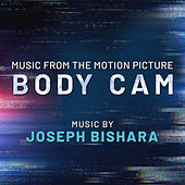Body Cam (Music from the Motion Picture) by Joseph Bishara