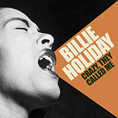 Crazy, They Called Me von Billie Holiday
