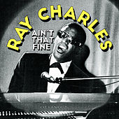 Ain't That Fine by Ray Charles