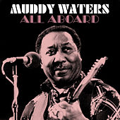 All Aboard by Muddy Waters
