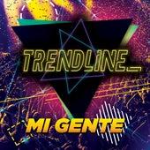 Mi Gente / Atrevete / Criminal / Mayores / Rockabye / Havana de TrendLine