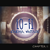 Lo-Fi Cinema Vintage Music: Chapter 2 de Various Artists