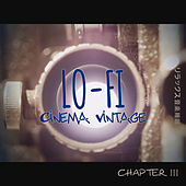 Lo-Fi Cinema Vintage Music: Chapter 3 de Various Artists