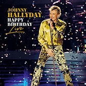 Happy Birthday Live (Live) by Johnny Hallyday