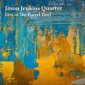Live at the Barrel Thief! de Jason Jenkins Quartet