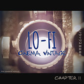 Lo-Fi Cinema Vintage Music: Chapter 2 (The Complete Edition) de Various Artists