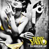 Sex, Drugs & Hip Hop by Tony Yayo