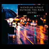 Outside the Rain (Demo) von Nicholas Vitale