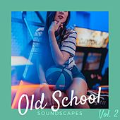 Old School Soundscapes, Vol. 2 de Various Artists