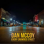 Every Crowded Street by Dan Mccoy