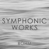 Böhm: Symphonic Works de Karl Böhm