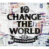 Change the World by Man With A Mission