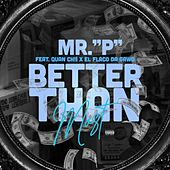 Better Than Most (feat. Quan Chii & el Flaco Da Gawd) by Mister