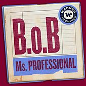 Ms. Professional by B.o.B