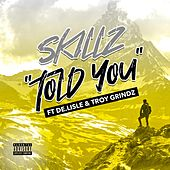 Told You (feat. De.Lisle & Troy Grindz) de Skillz
