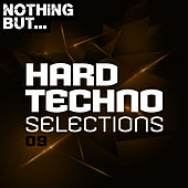 Nothing But... Hard Techno Selections, Vol. 09 de Various Artists