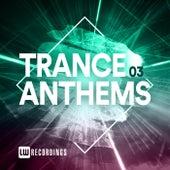 Trance Anthems, Vol. 03 van Various Artists