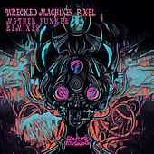 Mother Funker Remixes by Wrecked Machines