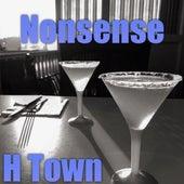 Nonsense by H-Town