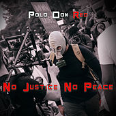 No Justice No Peace by Polo Don Red