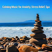 Calming Music for Anxiety, Stress Relief, Spa von Soothing Sounds