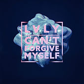 Can't Forgive Myself by LVLY