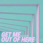 Get Me Out of Here by Mindme