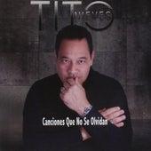 Canciones Que No Se Olvidan de Tito Nieves