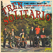 Tren Solitario (The Very Best of 1961-62) by The Boppers