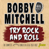 Try Rock and Roll: The Complete Imperial Singles As & Bs (1953-1962) de Bobby Mitchell