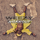 Weezy Workout by Lil Wayne
