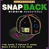 Snap Back Riddim (Remastered) by Various Artists