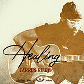 Healing by Tarrus Riley