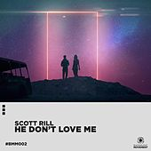 He Don't Love Me by Scott Rill