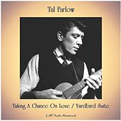 Taking A Chance On Love / Yardbird Suite (Remastered 2020) by Tal Farlow