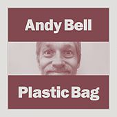 Plastic Bag de Andy Bell