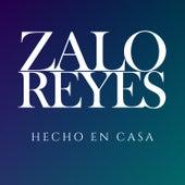 Hecho en Casa de Zalo Reyes