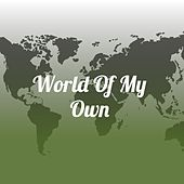 World of My Own by Joan Baez, Mickey Gilley, Jacqueline Francois, Los Panchos, Luis Mariano, Shelley Fabares, La Paquera de Jerez, Raul Planas, Pedro Infante, Doris Day, Adriano Celentano, Don Gibson, Ibrahim Ferrer, Lena Horne, Dodie Stevens