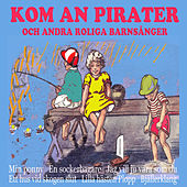 Kom an Pirater och andra roliga barnsånger by Various Artists