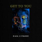 Get to You de Ralk