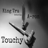 Touchy (feat. A-ron) de King Tru