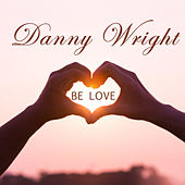Be Love de Danny Wright