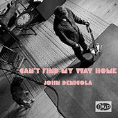 Can't Find My Way Home de John DeNicola