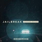 Jailbreak (Lockdown Sessions) de Kingsborough