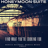 Find What You're Looking For by Honeymoon Suite