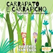 Carrapato e Carrapicho de Palavra Cantada