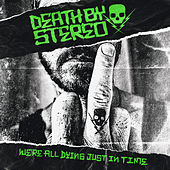 We're All Dying Just in Time by Death By Stereo