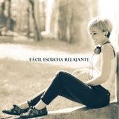 Fácil Escucha Relajante de Various Artists