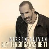 Hoy Tengo Ganas de Ti de Gerson Galván