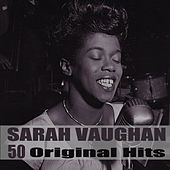 50 Original Hits (Remastered) by Sarah Vaughan